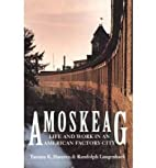 Amoskeag: Life and Work in an American…