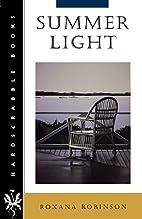 Summer Light by Roxana Robinson