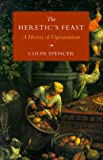 Spencer, Colin: The Heretic's Feast: A History of Vegetarianism