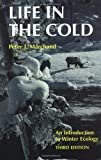 Marchand, Peter J.: Life in the Cold: An Introduction to Winter Ecology