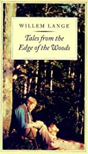 Tales from the Edge of the Woods by Willem…
