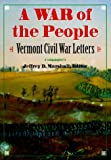 Marshall, Jeffrey D.: A War of the People: Vermont Civil War Letters