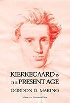 Kierkegaard in the Present Age (Marquette…