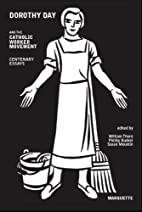 Dorothy Day and the Catholic Worker…