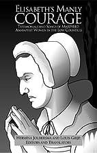 Elisabeth's Manly Courage: Testimonials…