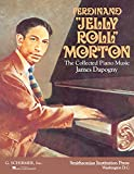 Morton, Ferdinand: Ferdinand 'Jelly-Roll' Morton: The Collected Piano Music