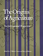 The Origins of Agriculture: An International…