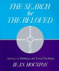 Houston, Jean: The Search for the Beloved: Journeys in Sacred Psychology