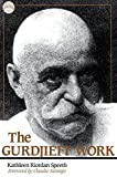 Speeth, Kathleen Riordan: The Gurdjieff Work