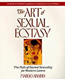 Anand, Margo: The Art of Sexual Ecstasy: The Path of Sacred Sexuality for Western Lovers