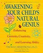 Awakening Your Child's Natural Genius by…