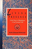 Helminski, Kabir Edmund: Living Presence: A Sufi Way to Mindfulness and the Essential Self