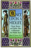 Chinen, Allan B.: Once upon a Midlife: Classic Stories and Mythic Tales to Illuminate the Middle Years