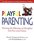 Playful Parenting by Denise Champman-Weston