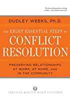 The Eight Essential Steps to Conflict…