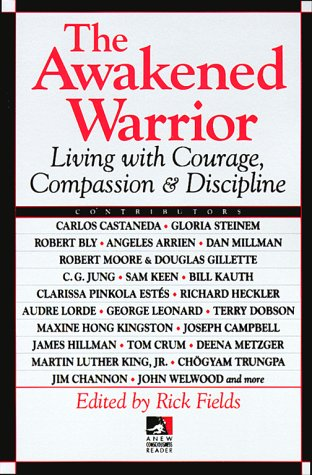 the-awakened-warrior-living-with-courage-compassion-discipline-new-consciousness-reader