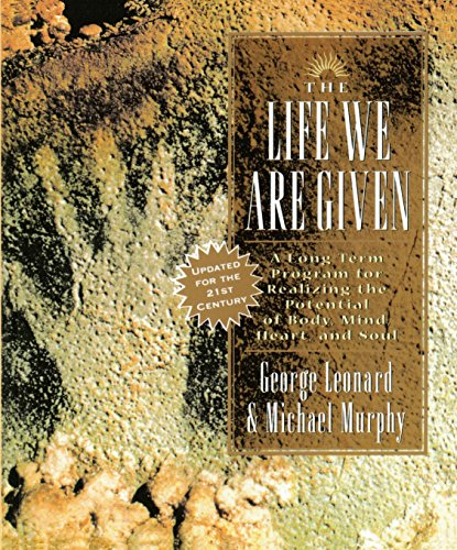 the-life-we-are-given-a-long-term-program-for-realizing-the-potential-of-body-mind-heart-and-soul-inner-workbook