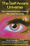 Goswami, Amit: The Self-Aware Universe: How Consciousness Creates the Material World