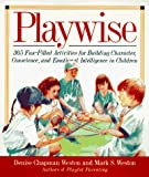Weston, Mark S.: Playwise: 365 Fun-Filled Activities for Building Character, Conscience, and Emotional Intelligence in Children
