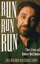 Run Run Run: The Lives of Abbie Hoffman by…