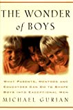 Gurian, Michael: The Wonder of Boys: What Parents, Mentors and Educators Can Do to Shape Young Boys into Exceptional Men