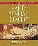 Anand, Margo: The Art of Sexual Magic