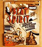 Ash, Mel: Beat Spirit: The Way of the Beat Writers As a Living Experience