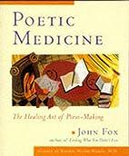 Poetic Medicine: The Healing Art of…