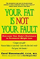 Your Fat Is Not Your Fault by Carol N.…