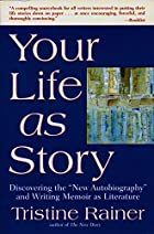 Your Life as Story by Tristine Rainer