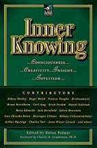 Inner Knowing: Consciousness, Creativity,…