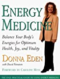 Eden, Donna: Energy Medicine: Balance Your Body&#39;s Energies for Optimum Health, Joy and Vitality