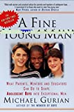 Gurian, Michael: A Fine Young Man: What Parents, Mentors, and Educators Can Do to Shape Adolescent Boys into Exceptional Men
