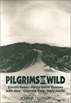 Pilgrims To The Wild by John P O'Grady