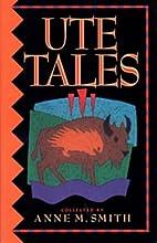 Ute Tales (University of Utah Publications…