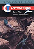 Allen, Steve: Canyoneering 2: Technical Loop Hikes in Southern Utah