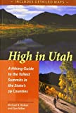 Miller, Dan: High in Utah: A Hiking Guide to the Tallest Peak in Each of the State&#39;s Twenty-Nine Counties