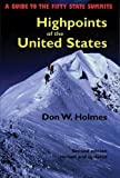 Holmes, Don W.: Highpoints of the United States: A Guide to the Fifty State Summits