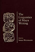 Linguistics Of Maya Writing by Soren…