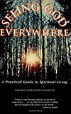 Vrajaprana, Pravrajika: Seeing God Everywhere: A Practical Guide to Spiritual Living