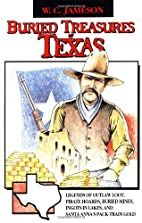 Buried Treasures of Texas by W. C. Jameson