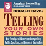 Davis, Donald D.: Telling Your Own Stories
