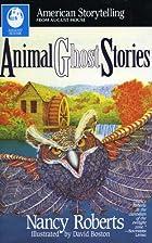 Animal Ghost Stories (American Storytelling)…
