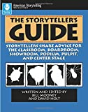 Holt, David: The Storyteller&#39;s Guide: Storytellers Share Advice for the Classroom, Boardroom, Showroom, Podium, Pulpit and Central Stage