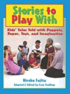 Stories To Play With by Hiroko Fujita