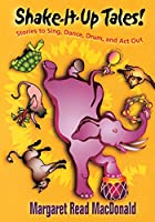 Shake-It-Up Tales! by Margaret Read…