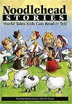 Noodlehead Stories by Martha Hamilton