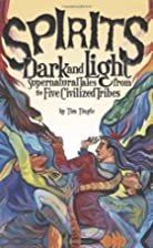Spirits Dark and Light: Supernatural Tales…