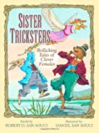 Sister Tricksters: Rollicking Tales of…
