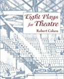 Cohen, Robert: Eight Plays For Theatre